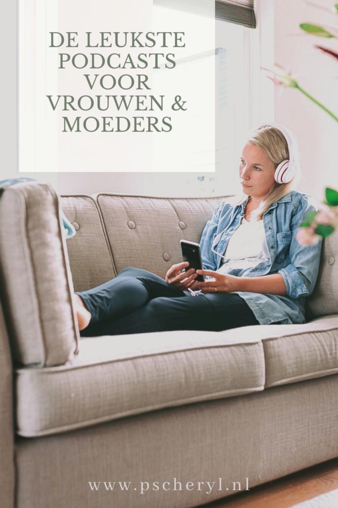 leuke podcast voor vrouwen moeders overzicht  tips